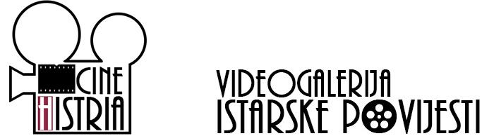 CineHistria Videogalerija istarske povijesti